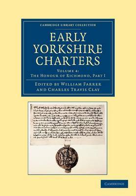 Early Yorkshire Charters: Volume 4, the Honour of Richmond, Part I