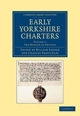 Early Yorkshire Charters: Volume 7, The Honour of Skipton