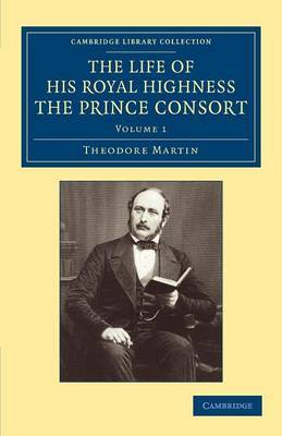 The Life of His Royal Highness, the Prince Consort