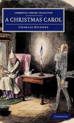 A Christmas Carol: Being a Ghost Story of Christmas