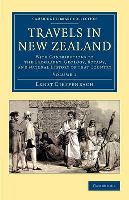 Travels in New Zealand: with Contributions to the Geography, Geology, Botany, and Natural History of that Country