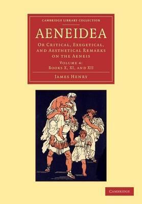Aeneidea: or Critical, Exegetical, and Aesthetical Remarks on the Aeneis