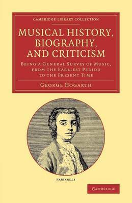 Musical History, Biography, and Criticism: Being a General Survey of Music, from the Earliest Period to the Present Time