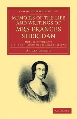 Memoirs of the Life and Writings of Mrs Frances Sheridan: Mother of the Late Right Hon. Richard Brinsley Sheridan