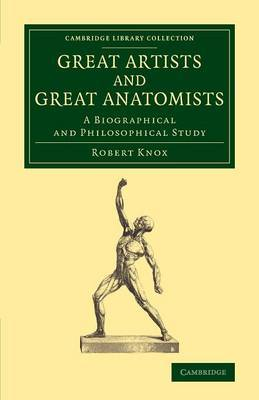 Great Artists and Great Anatomists: A Biographical and Philosophical Study