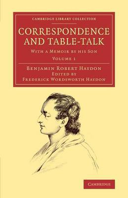 Correspondence and Table-Talk: with a Memoir by his Son