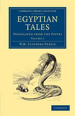 Egyptian Tales: Volume 1: Translated from the Papyri