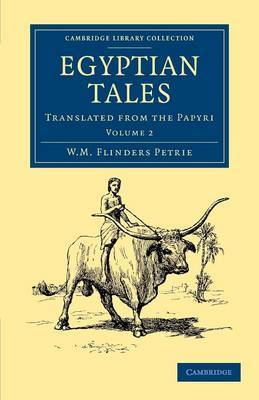 Egyptian Tales: Volume 2: Translated from the Papyri