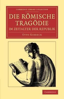 Die Romische Tragodie im Zeitalter der Republik