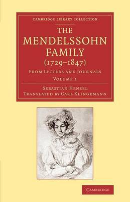 The Mendelssohn Family (1729-1847): Volume 1: from Letters and Journals