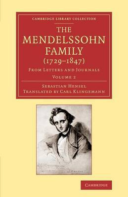 The Mendelssohn Family (1729-1847): Volume 2: from Letters and Journals