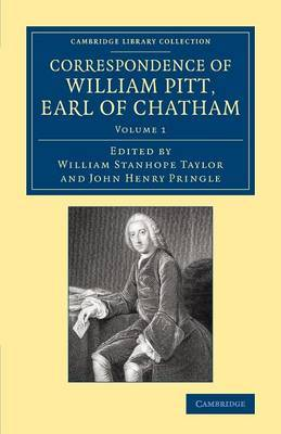 Correspondence of William Pitt, Earl of Chatham: Volume 1