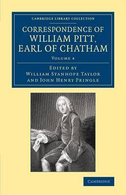 Correspondence of William Pitt, Earl of Chatham: Volume 4