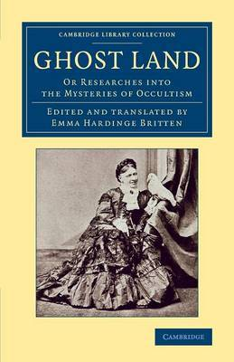 Ghost Land: Or Researches into the Mysteries of Occultism