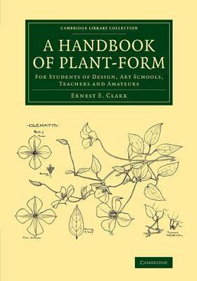 A Handbook of Plant-form: For Students of Design, Art Schools, Teachers and Amateurs