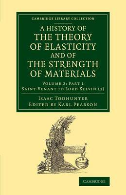 A History of the Theory of Elasticity and of the Strength of Materials: From Galilei to the Present Time