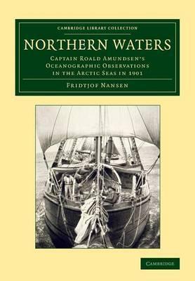 Northern Waters: Captain Roald Amundsen's Oceanographic Observations in the Arctic Seas in 1901