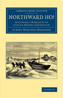 Northward Ho!: Including a Narrative of Captain Phipps's Expedition