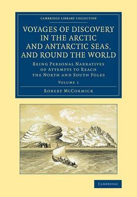 Voyages of Discovery in the Arctic and Antarctic Seas, and Round the World: Being Personal Narratives of Attempts to Reach the North and South Poles
