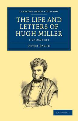 The Life and Letters of Hugh Miller 2 Volume Set