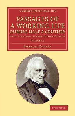 Passages of a Working Life During Half a Century: Volume 3: With a Prelude of Early Reminiscences: Volume 3