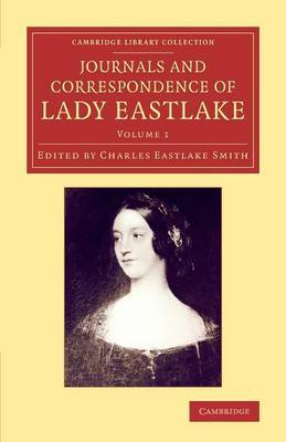 Journals and Correspondence of Lady Eastlake: With Facsimiles of Her Drawings and a Portrait: Volume 1