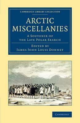 Arctic Miscellanies: A Souvenir of the Late Polar Search