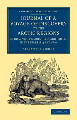 Journal of a Voyage of Discovery to the Arctic Regions in His Majesty's Ships Hecla and Griper, in the Years 1819 and 1820