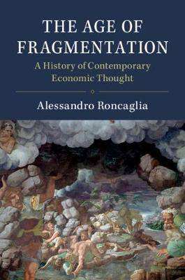 The Age of Fragmentation: A History of Contemporary Economic Thought