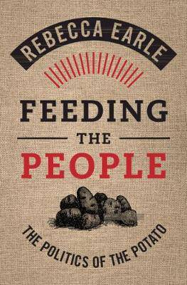 Feeding the People: The Politics of the Potato