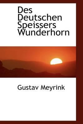 Des Deutschen Speissers Wunderhorn