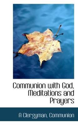 Communion with God, Meditations and Prayers