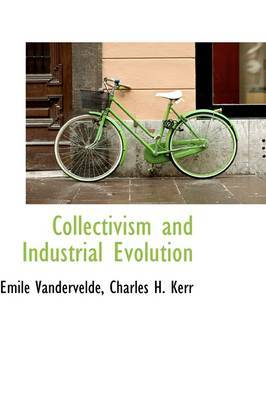 Collectivism and Industrial Evolution