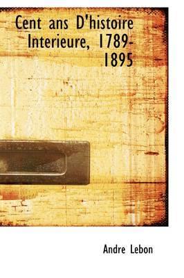 Cent ANS D'Histoire Int Rieure, 1789-1895