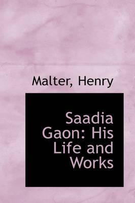 Saadia Gaon: His Life and Works