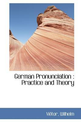German Pronunciation: Practice and Theory