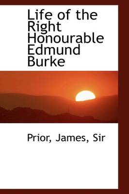 Life of the Right Honourable Edmund Burke