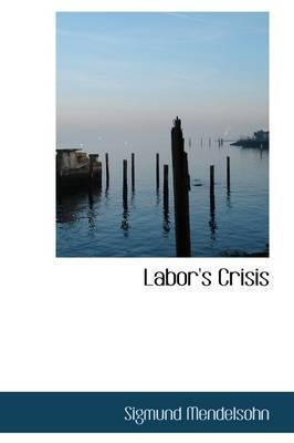 Labor's Crisis