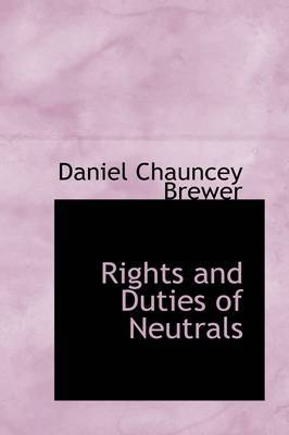 Rights and Duties of Neutrals