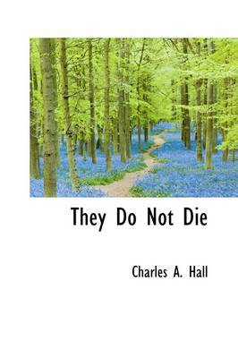They Do Not Die
