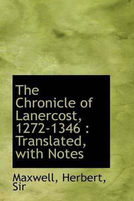 The Chronicle of Lanercost, 1272-1346: Translated, with Notes