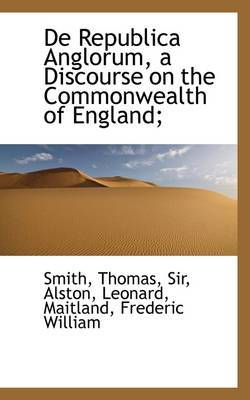 de Republica Anglorum, a Discourse on the Commonwealth of England