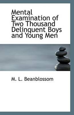 Mental Examination of Two Thousand Delinquent Boys and Young Men