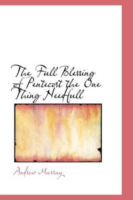 The Full Blessing of Pentecost the One Thing Needfull