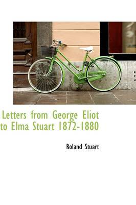 Letters from George Eliot to Elma Stuart 1872-1880