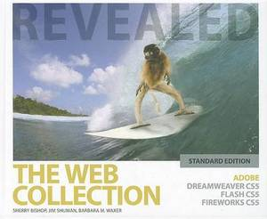 The Web Collection revealed: Adobe Dreamweaver CS5, Flash CS5, and Fireworks CS5