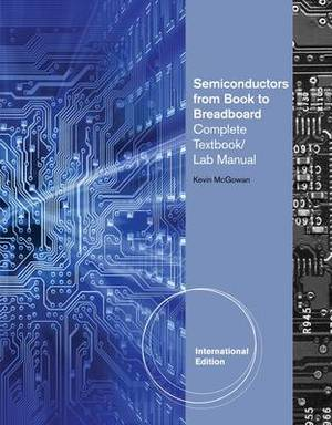 Semiconductors: Complete Textbook/Lab Manual