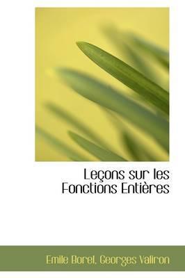 Lecons Sur Les Fonctions Entieres