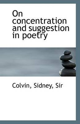On Concentration and Suggestion in Poetry