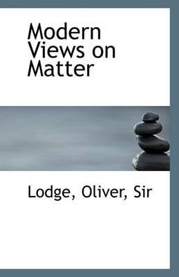Modern Views on Matter
